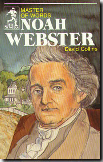 Noah Webster, Master of Words (Sower)