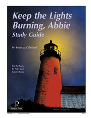 Keep the Lights Burning Abbie: Progeny Press Study Guide