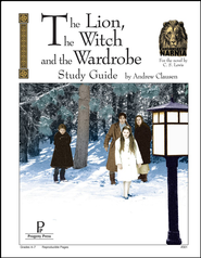 Lion, the Witch, and the Wardrobe: Progeny Press Study Guide