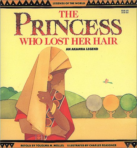 Princess Who Lost Her Hair (an Akamba legend)