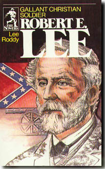 Robert E. Lee, Gallant Christian Soldier (Sower)