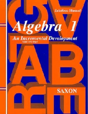 Saxon Algebra 1: Solution Manual; 3rd edition