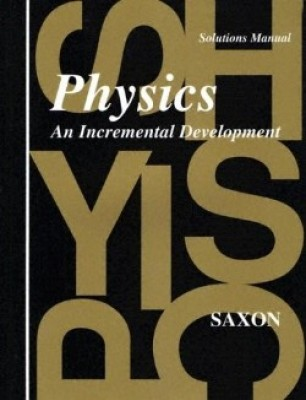 Saxon Physics: Solutions Manual
