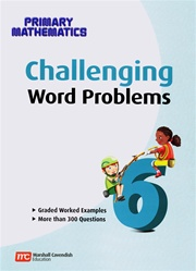 Primary Math 6 Challenging Word Problems (Singapore)