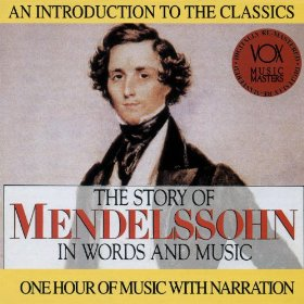 Story of Mendelssohn in Words and Music CD
