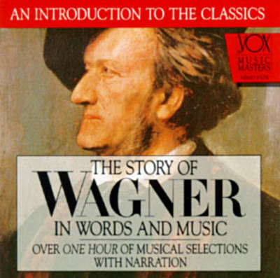 Story of Wagner in Words and Music CD - Click Image to Close