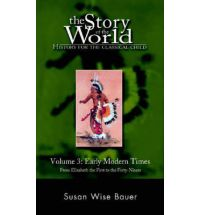 Story of the World: Volume 3: Early Modern Times