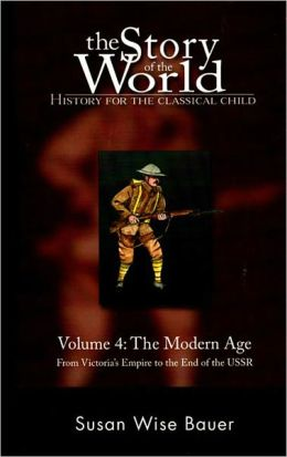 Story of the World: Volume 4: The Modern Age
