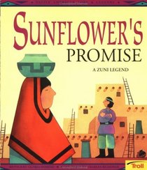 Sunflower's Promise (a Zuni legend)