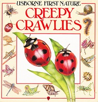 Creepy Crawlies (First Nature Series)