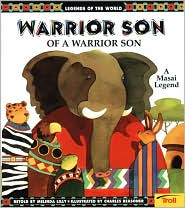 Warrior Son of a Warrior Son (a Masai legend)