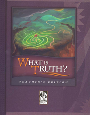 What is Truth: Teacher's Edition grade 11-12