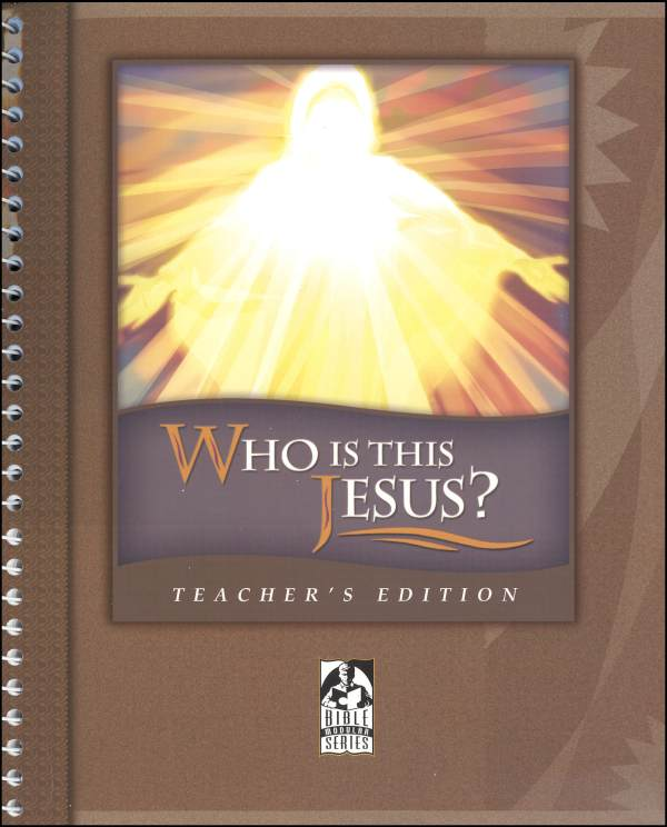 Who is this Jesus: Teacher's Edition grade 11-12